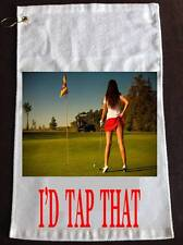 "I'D TAP THAT Golf Towel with Grommet - Gag Gift -  11""x18""  - ADD FREE NAME"