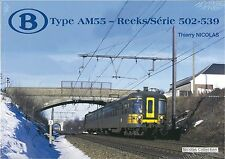 Nicolascollection 978-2-930748-35-1 libro SNCB NMBS typeam 55 Série 502-539 NUOVO + OVP