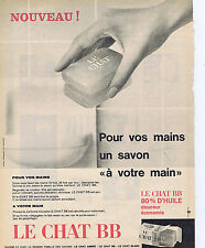PUBLICITE ADVERTISING 1961 074 LE CHAT BB savon pour les mains
