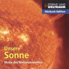 Unsere Sonne - Motor des Weltraumwetters, von Rolf Schlichenmaier - Audiobook