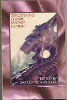 DARRELL SCHWEITZER Discovering Classic Fantasy Fiction. ST Joshi on Dunsany, etc