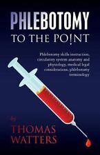 Phlebotomy to the Point: Phlebotomy skills instruction, circulatory system anato