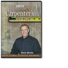 THE CARPENTER SHOP W/ STEVE WOODS  EWTN DVD