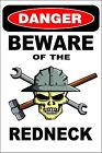 """Metal Sign Danger Beware Of The Redneck 8"""" x 12"""" Aluminum S209"""
