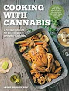 Cooking with Cannabis: Delicious Recipes for Edibles and Everyday Favorites - In