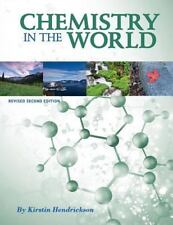 Chemistry in the World (Revised Second Edition) by Hendrickson, Kirstin