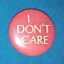 Vintage Retro Red & White (saying) I Don't Care Metal 1.25 inch Pin Button NR