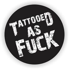 Tattooed as F**k Helmet Sticker  Vinyl Decal  Label  Hard Hat Stickers Tattoo