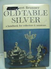 Old Table Silver Handbook for Collectors & Amateurs - Herbert Brunner  Hardback