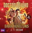 Doctor Who Dark Horizons: 11th Doctor Novel by J. T. Colgan | Audio CD Book | 97