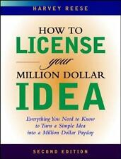 Reese, Harvey : How to License Your Million Dollar Idea: