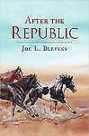 After the Republic by Joe L. Blevins (2008, Paperback)