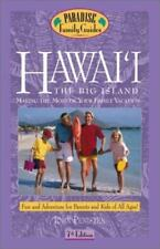 Hawaii: The Big Island, 7th Edition: Making the Most of Your Family Vacation