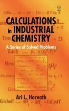 Calculations in Industrial Chemistry : A Series of Solved Problems by Ari L....