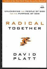 Radical Together: Unleashing the People of God for the Purpose of God by David P