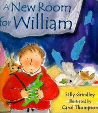 A New Room for William by Grindley, Sally