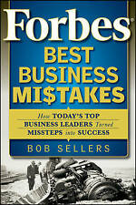 Forbes Best Business Mistakes: How Todays Top Business  - Bob Sellers NEW Paperb