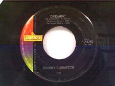 "JOHNNY BURNETTE ""DREAMIN / CINCINNATI FIREBALL"" 45"