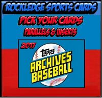 2017 Topps Archives Baseball Singles, Parallels & Inserts (Pick Your Cards)