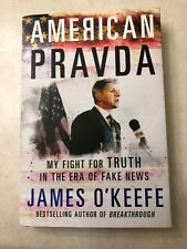 American Pravda: My Fight for Truth in the Era of Fake News James O'Keefe