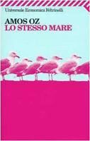Lo stesso mare - Amos Oz - Libro Nuovo in Offerta!