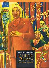 JOSE' MUNOZ & CARLOS SAMPAYO SUDOR SUDACA UNA STORIA ARGENTINA R&R EDITRICE
