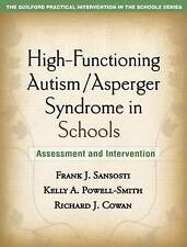 High-Functioning Autism/Asperger Syndrome in Schools: Assessment and Interventio