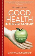 Good Health in the 21st Century: a family doctor's unconventional-ExLibrary