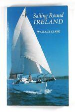 SAILING ROUND IRELAND Wallace Clark (1990) - SIGNED