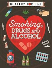Smoking, Drugs and Alcohol by Anna Claybourne (Hardback, 2016)