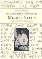 Jacques Mercier . LES TRAVERSES ETHIOPIENNES DE MICHEL LEIRIS .