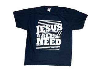 Jesus Is All We Need Newsong T Shirt Size XL Men's Tee