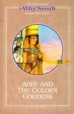 Abby and the Golden Goddess (Adventures of Abby Smith Through Time &-ExLibrary