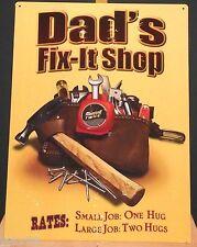 Dad'S Fix-It Shop, Rates: Small Job One Hug, Large Job Two Hugs, Metal Sign .