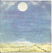 "IL GIARDINO DEI SEMPLICI - Vai - VINYL 7"" 45 LP 1976 VG+/VG+ CONDITION"