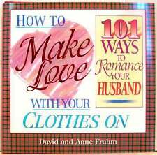 How To Make Love With Your Clothes On by Frahm