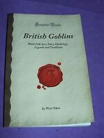 British Goblins by Wirt Sikes : Welsh Folklore, Fairy Mythology, Legends (s
