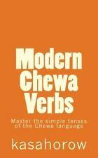Chewa Kasahorow: Modern Chewa Verbs : Master the Simple Tenses of the Chewa...