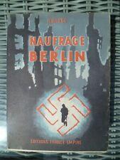 Roger Bruge - Naufrage à Berlin - Editions France-Empire 1961