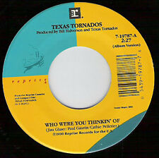 "TEXAS TORNADOS - Who Were You Thinkin' Of 7""  45"