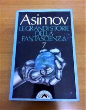 ISAAC ASIMOV LE GRANDI STORIE DI FANTASCIENZA Vol.7 (1945) I°edizione SIAD 1992