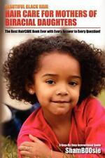 Beautiful Black Hair: For Mothers of Biracial Daughters