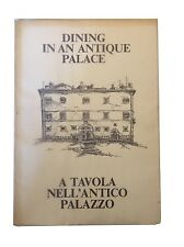 A TAVOLA NELL'ANTICO PALAZZO / DINING IN AN ANTIQUE PALACE