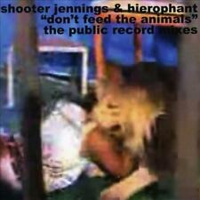 HIEROPHANT/SHOOTER JENNINGS - DON'T FEED THE ANIMALS [REMIXES] [EP] [EP] NEW CD