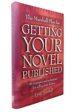 Evan Marshall THE MARSHALL PLAN FOR GETTING YOUR NOVEL PUBLISHED 90 Strategies a