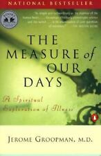 The Measure of Our Days: A Spiritual Exploration of Illness by Jerome Groopman