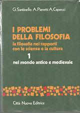I PROBLEMI DELLA FILOSOFIA 1, G. Santinello, A. Pieretti, A. Capecci, 1980 *J97