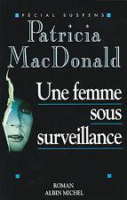 EO PATRICIA MacDONALD + DÉDICACE ( RARE ) : UNE FEMME SOUS SURVEILLANCE