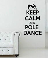 'Keep Calm and Pole Dance' - Amazing Vinyl Wall Stickers. High Quality Decal NEW