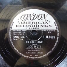JACK SCOTT My True Love / Leroy LONDON HLU.8628 UK Original VINYL 78rpm 1958